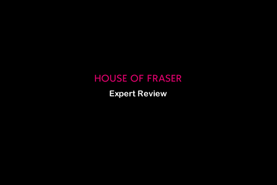 House of Fraser Expert Review